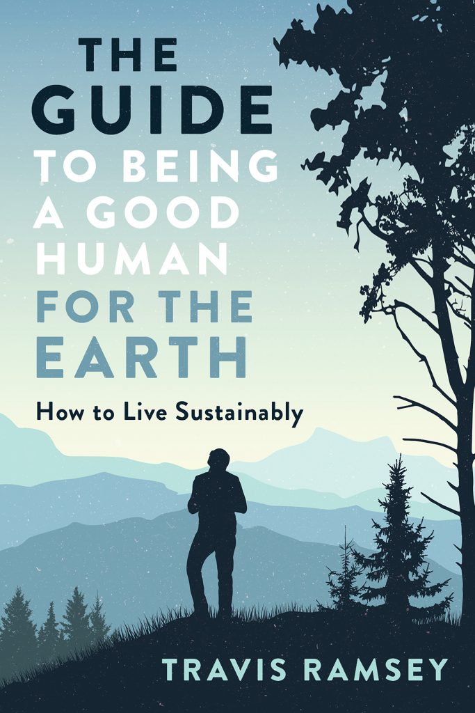 The Guide to Being a Good Human for the Earth book cover
